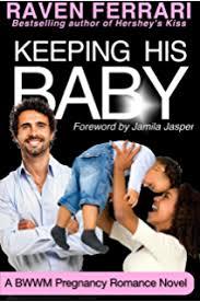 Keeping His Baby BWWM Pregnancy Romance Novel