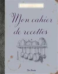 cahier de cuisine à remplir amazon fr mon cahier de recettes collectif livres