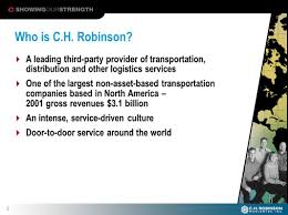1. 2 Who Is C.H. Robinson?  A Leading Third-party Provider Of ... Ch Robinson Women In Trucking Association Welcomes C H Worldwide Inc Chrw Ielligent Income By Simply Safe Cares Program Helps Onp General News New System Kept Distribution Moving During Hurricanes Linus Kalenze Director Of Csolidation Linkedin Chrobinson Demo Youtube From Storms To Wildfires And Floods Truck Facebook Infographic Remove Shipping Barriers At The Canadaus Border Stock Price Financials Rapidfire Ecommerce Demands Better Neighborhood Roads Profits Drop 22 In 2q Falling Far Short Analyst