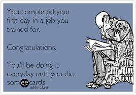 You Completed Your First Day In A Job Trained For Congratulations