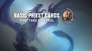 Basic Deck Hearthstone Priest by Basic Priest Cards That Take Control