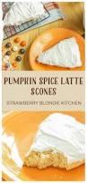 Pumpkin Spice Latte Dunkin Donuts Ingredients by Pumpkin Spice Latte Scones Strawberry Blondie Kitchen