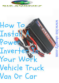 How To Install A Power Inverter In Your Vehicle | Biz Shopify Tripp Lite Power Invters Inlad Truck Van Company How To Install A Invter In Your Vehicle Biz Shopify Amazoncom Kkmoon 1500w Watt Dc 12v To 110v Ac Shop At Lowescom Autoexec Roadmaster Car With Builtin And Printer 1200w Charger Convter China Iso Certificated 24v Oput Cabin Air 24v Pure Sine Wave 153000w Aus Plug Caravan Tractor Auto Supplies Http 240v Top Quality 1000w Truckrv 3000w 6000w Pure Sine Wave Soft Start Power Invter Led Meter