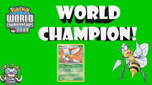 how beedrill won the world chionships the best pokemon deck