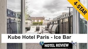 100 Kube Hotel Paris Ice Bar Paris Review