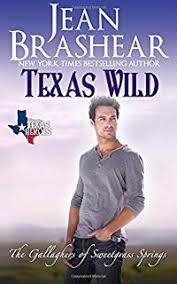 Texas Wild The Gallaghers Of Sweetgrass Springs Book 2 Heroes Volume