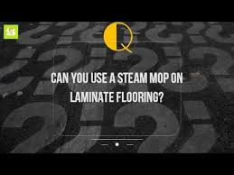 Steam Mops On Laminate Wood Floors can you use a steam mop on laminate flooring youtube