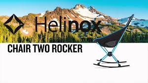 next adventure helinox chair two rocker review youtube
