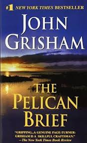 Fiction Book Review The Pelican Brief By John Grisham Author Dell Publishing Company 799 448p ISBN 978 0 440 21404 5