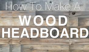 How To Build Rustic Wood Head Board Robeson Design Diy Decor
