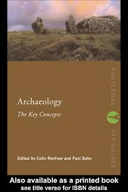 Archaeology The Key Concepts