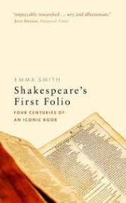 Shakespeares First Folio Four Centuries Of An Iconic Book