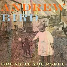 Andrew Bird - Break It Yourself - Amazon.com Music Andrew Bird Noble Beastuseless Catures Deluxe Edition We Went To Birds House For The Best Concert Ever Nerdist Armchair Apocrypha Lyrics And Tracklist Genius May 2009 Thestebergprinciple 83 Toddler Uk Kids Childrens Tub Chair Fat Possum Records Fimdalinha Armchairs Cover By Small Fish Youtube Lps Vinyl Cds Stereogum