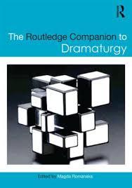 The Routledge Companion To Dramaturgy Edition 1