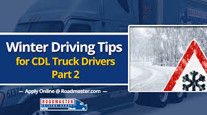 Winter Driving Tips For Truck Driver Safety: Part 2 | Roadmaster ... Driving Expands Fleet How To Get A Truck Driver Job Schneider School Reimbursement Program Paid Cdl Dot Drug Testing Programs From Georgia Onsite Labs Should You Train For Your In Winter Cr England Become Class A Drivers Wner Schools To First Jobs Transportation Tips For Females Looking Roadmaster