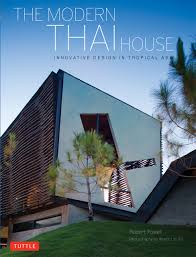 100 Thailand House Designs The Modern Thai Hardcover With Jacket Thai House