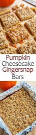 Gingersnap Pumpkin Pie Cheesecake by Pumpkin Cheesecake Gingersnap Streusel Bars On Closet Cooking