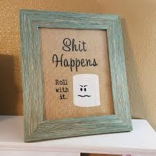 Funny Bathroom Sign Shit Happens Roll With It Decor Rustic