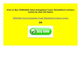 best price yamazaki home kompaktes tower beistelltisch