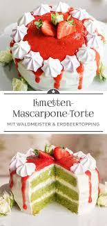 Hochzeitstorte Mit Erdbeeren Und Limetten Limetten Mascarpone Torte Mit Waldmeister Und Erdbeertopping