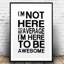 Printable Art Im Not Here To Be Average Awesome Poster Home Decor Fitness Motivation