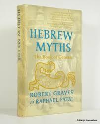 Hebrew Myths The Book Of Genesis Graves Robert Patai