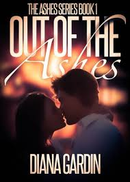 Out Of The Ashes Series 1 By Diana Gardin