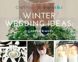 Winter Wedding Ideas DIY Decor More