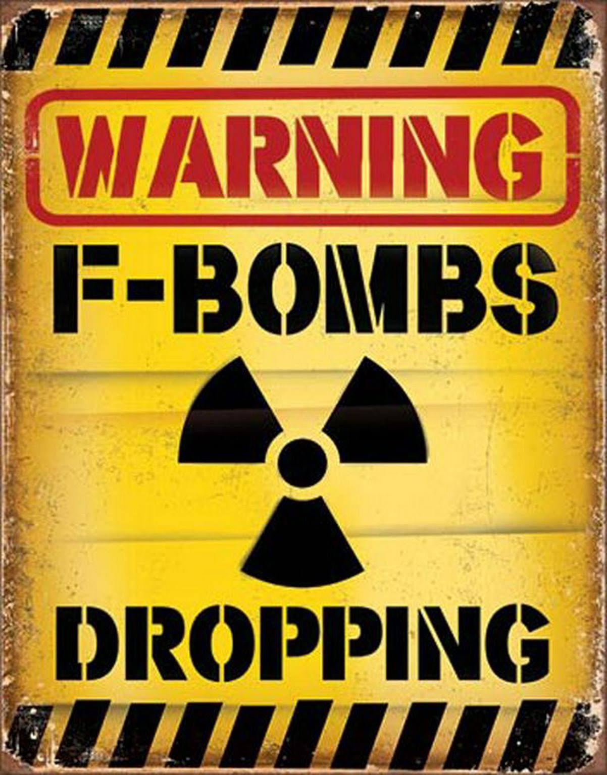 F Bombs Dropping Tin Sign 13 x 16in