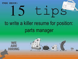 15 Tips 1 To Write A Killer Resume For Position FREE EBOOK Parts Manager