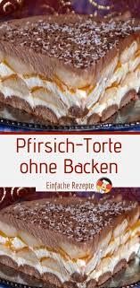 pfirsich torte ohne backen einfache rezepte