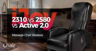 Ijoy 100 Massage Chair Manual by Ijoy 2310 Vs 2580 Vs Active 2 0 Massage Chair Reviews 2017 Chair