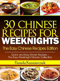 35 Chinese Recipes For Weeknights The Easy Edition Quick And Dinner