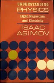 UNDERSTANDING PHYSICS V II LIGHT MAGNETISM AND ELECTRICITY Isaac Asimov Amazon Books