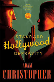 Standard Hollywood Depravity By Adam Christopher Ray Electromatic Excerpt