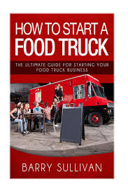 How To Start A Food Truck: The Ultimate Guide For Starting Your Food ... Bakery Trucks Archives Apex Specialty Vehicles Qin It Up Bbq Catering Food Truck In Edinburg How To Build A In Kansas City Kcur Inspiration Start Business Book Is Now Tampa News And Surrounding Communities Bay Howto Del Friscos Expand Eater Dallas Happily Edible After Summer Atlanta Find A Old Traditional Polish Cuisine Chef Tnt Bbqa Memphis Tasure Guide Much Does Cost Open For