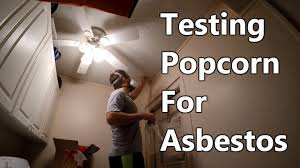 how to test popcorn ceiling for asbestos youtube