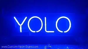 yolo custom neon sign made with tecnolux ultra blue neon tubing