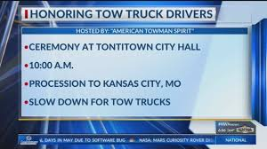 100 Tow Truck Kansas City A Ceremony To Honor Drivers