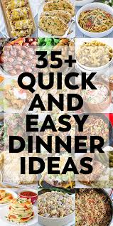 35 Easy Dinner Ideas For The Family Collage