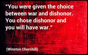 Winston Churchill Delivers Iron Curtain Speech Definition by You Were Given The Choice Between War And Dishonor You Chose