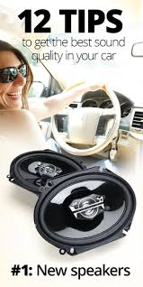 12 Tips For Getting The Best Sound Quality In Your Car | Cars ...