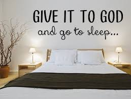Give It To God And Go Sleep Larger Size Bedroom Wall QuotesVinyl QuotesWall Decals