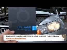 how to install honda accord led 9006 headlight bulb lasfit 2008