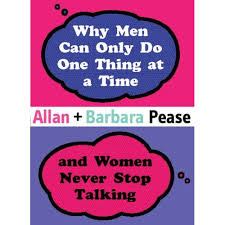 Why Men Can Only Do One Thing At A Time And Women Never Stop Talking By Allan Barbara Pease