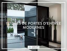 15 idées de portes d entrée moderne jaimemonartisan
