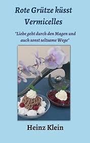 rote grütze küsst vermicelles german edition klein heinz