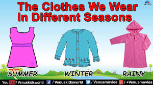 the clothes we wear in different seasons youtube