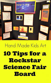 10 Tips For A Rockstar Science Fair Board