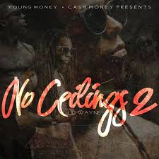 Lil Wayne No Ceilings 2 Tracklist by No Ceiling Lil Wayne 100 Images Listen To Lil Wayne Cover A